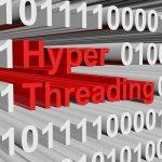INTEL CPUの「HT(ハイパースレッディング)」とは何か